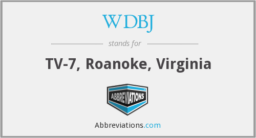 What does WDBJ stand for?