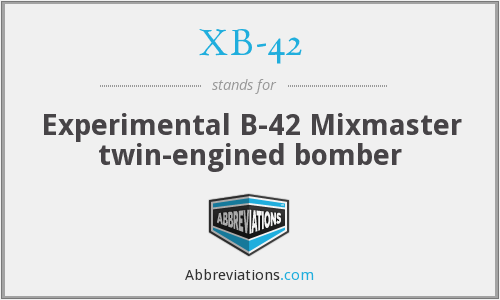 What does XB-42 stand for?