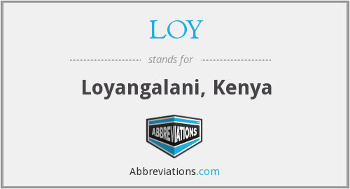 What does LOY stand for?