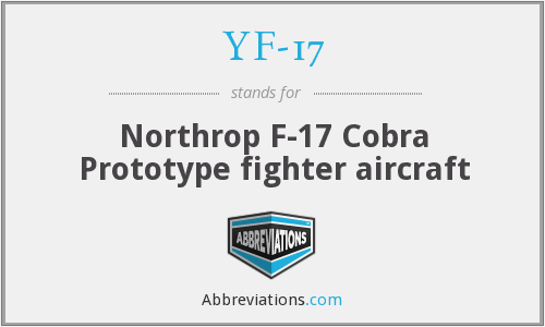 What does YF-17 stand for?
