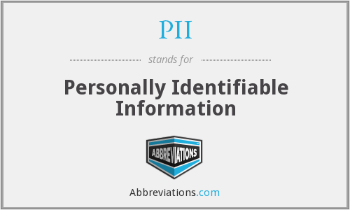 What does PII stand for?