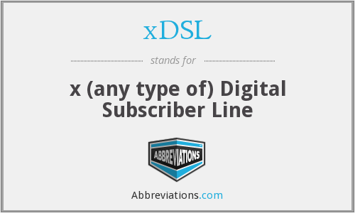 What does XDSL stand for?