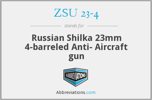What does ZSU 23-4 stand for?