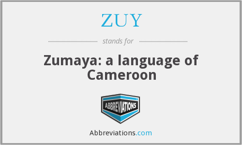 What does ZUY stand for?