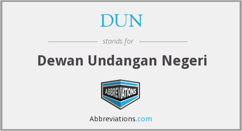 What does DUN stand for?
