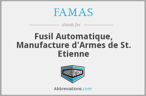 What does FAMAS stand for?
