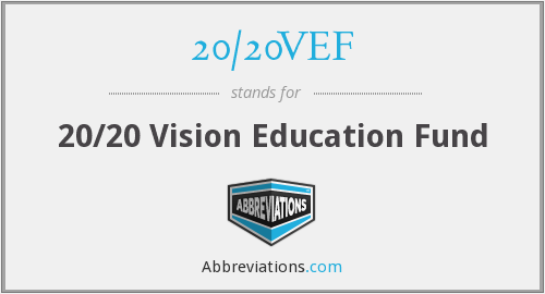 What does 20/20VEF stand for?