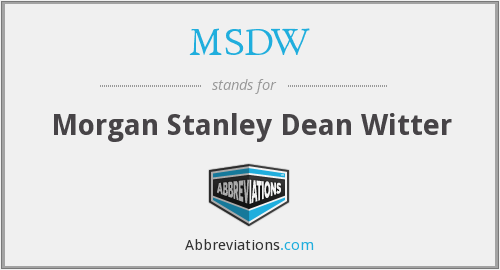 What does MSDW stand for?