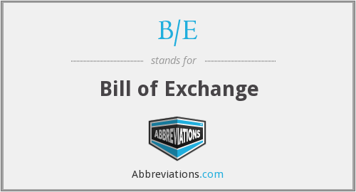 What does B/E stand for?