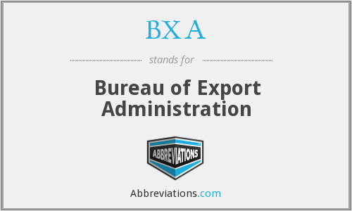 What does BXA stand for?