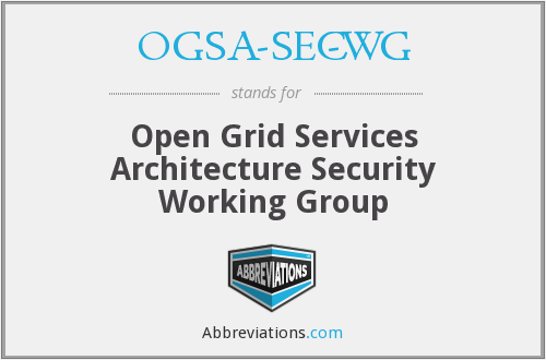 What does OGSA-SEC-WG stand for?