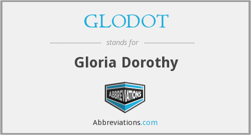 What does GLODOT stand for?