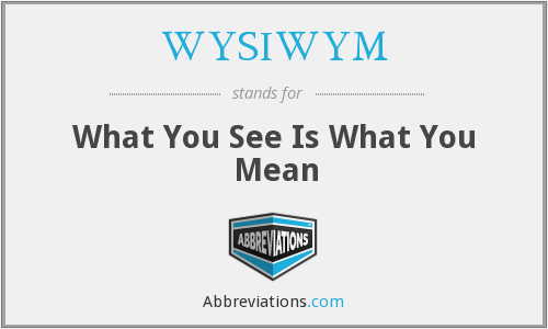 What does WYSIWYM stand for?