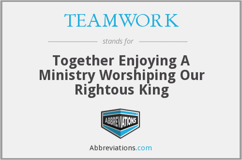 What does TEAMWORK stand for?