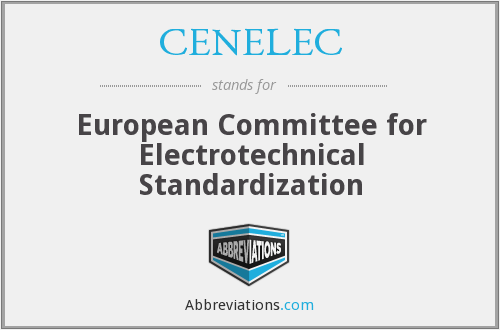 What does CENELEC stand for?