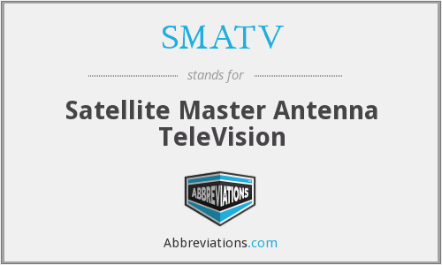 What does SMATV stand for?