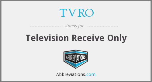 What does TVRO stand for?