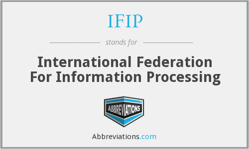 What does IFIP stand for?