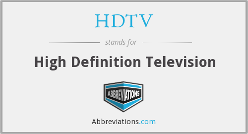 What does HDTV stand for?