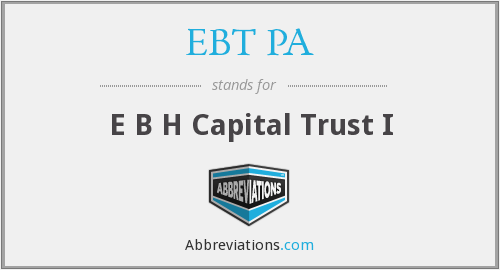 What does EBT PA stand for?