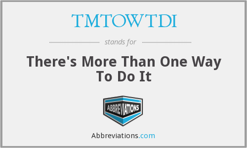 What does TMTOWTDI stand for?