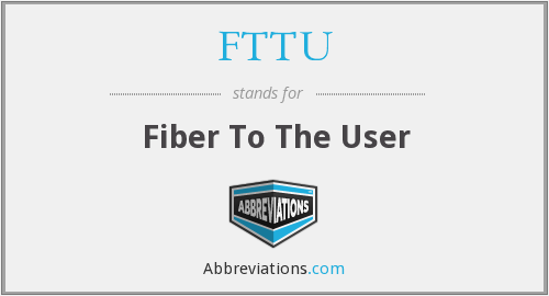 What does FTTU stand for?
