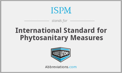 What does ISPM stand for?