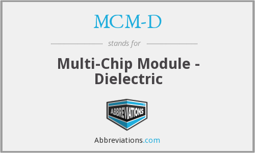 What does MCM-D stand for?