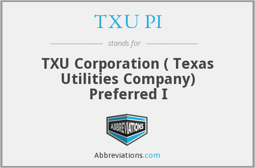 What does TXU PI stand for?