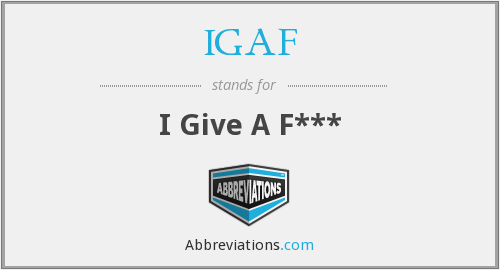 What does IGAF stand for?