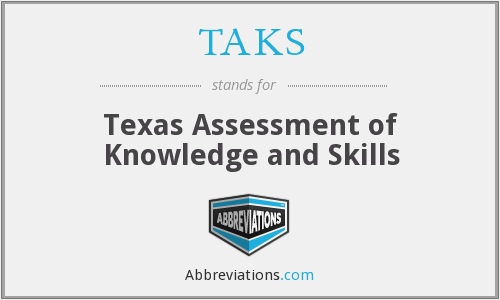 What does TAKS stand for?