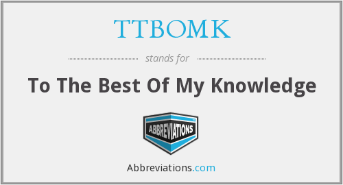 What does TTBOMK stand for?