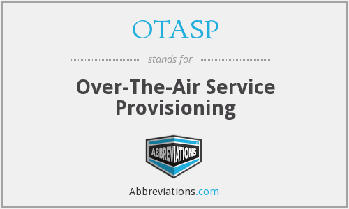 What does OTASP stand for?