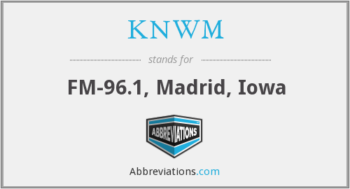 What does KNWM stand for?