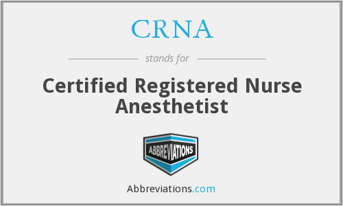 What does CRNA stand for?