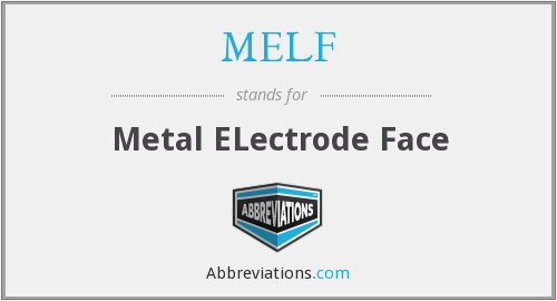 What does MELF stand for?