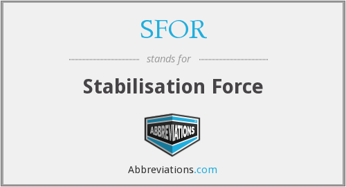 What does SFOR stand for?