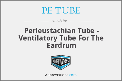 What does PE TUBE stand for?