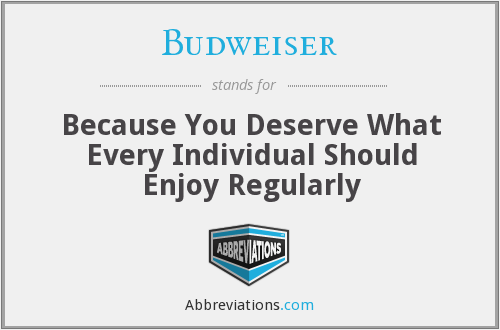 What does BUDWEISER stand for?