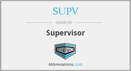 What is the abbreviation for supervisor?