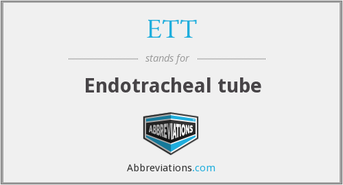 What does ETT stand for?
