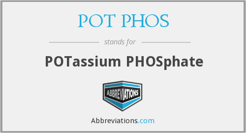 What does POT PHOS stand for?