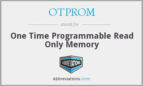 What does OTPROM stand for?