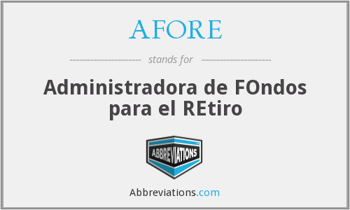 What does AFORE stand for?