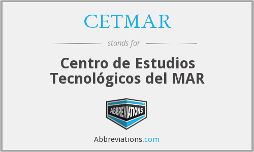 What does CETMAR stand for?