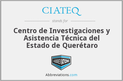 What does CIATEQ stand for?