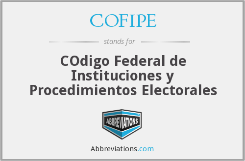What does COFIPE stand for?
