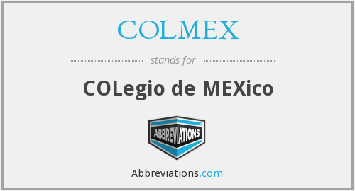 What does COLMEX stand for?