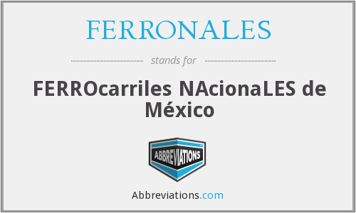 What does FERRONALES stand for?