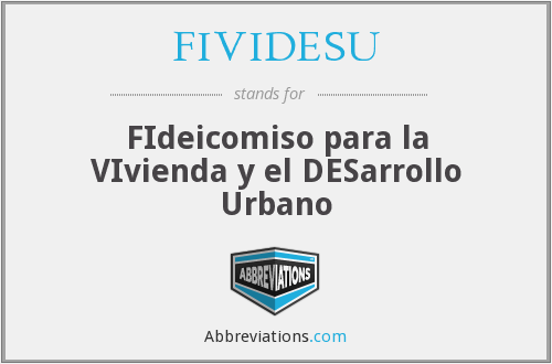 What does FIVIDESU stand for?